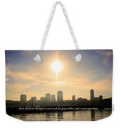 Arise Shine  Weekender Tote Bag
