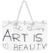 Art Is Beauty  Weekender Tote Bag