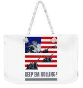 Artillery -- Keep 'em Rolling Weekender Tote Bag