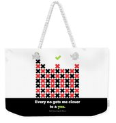 Every No Gets Me Closer Typography Art Inspirational Quotes Poster Weekender Tote Bag
