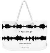 Let It Go - Music And Motivational  Typography Art Poster Weekender Tote Bag