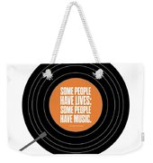 Music Quotes Typography Print Poster Weekender Tote Bag by Lab No 4 - The Quotography Department