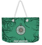 Chase Adventure Inspirational Quotes Poster Weekender Tote Bag