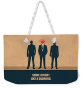 Shine Bright Like A Diamond Corporate Start-up Quotes Poster Weekender Tote Bag