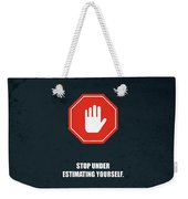 Stop Under Estimating Yourself Corporate Start-up Quotes Poster Weekender Tote Bag