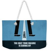 The Only True Failure Is Giving Upcorporate Start-up Quotes Poster Weekender Tote Bag