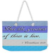 1 Corinthians 13 Weekender Tote Bag