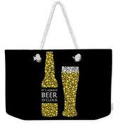 Its Always Beer Oclock Weekender Tote Bag