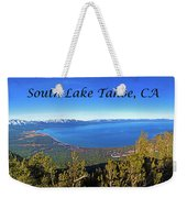 South Lake Tahoe, Ca And Nv Weekender Tote Bag