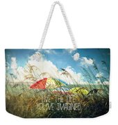 Live The Life You've Imagined Weekender Tote Bag