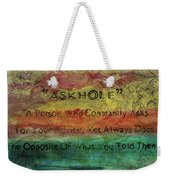 Askhole 6 Weekender Tote Bag