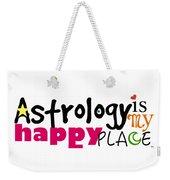 Astrology Is My Happy Place Weekender Tote Bag