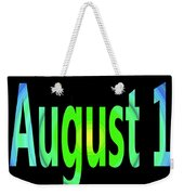 August 1 Weekender Tote Bag