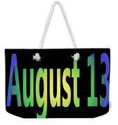 August 13 Weekender Tote Bag