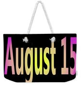 August 15 Weekender Tote Bag
