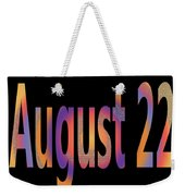 August 22 Weekender Tote Bag