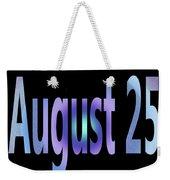 August 25 Weekender Tote Bag