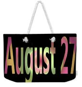 August 27 Weekender Tote Bag