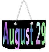 August 29 Weekender Tote Bag