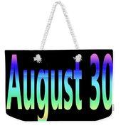 August 30 Weekender Tote Bag