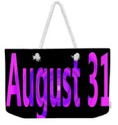 August 31 Weekender Tote Bag