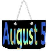 August 5 Weekender Tote Bag