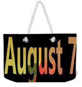 August 7 Weekender Tote Bag