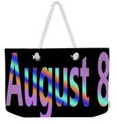 August 8 Weekender Tote Bag