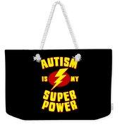 Autism Is My Superpower Weekender Tote Bag