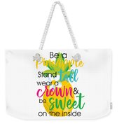 Be A Pineapple Weekender Tote Bag