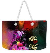 Be My Valentine Weekender Tote Bag