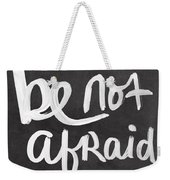 Be Not Afraid Weekender Tote Bag