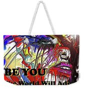 Be You. Weekender Tote Bag by Darren Cannell