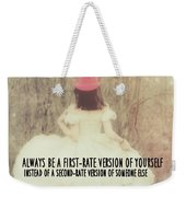 Be Yourself Quote Weekender Tote Bag