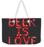 Beer Is Love Weekender Tote Bag