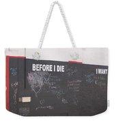 Before I Die Weekender Tote Bag