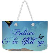 Believe And Be Lifted Up Weekender Tote Bag