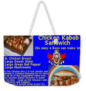 Ben's Catalina Chicken Kabob Sandwich Recipe Weekender Tote Bag