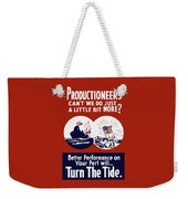 Better Performance On Your Part Will Turn The Tide - Ww2 Weekender Tote Bag