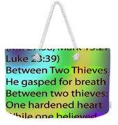 Between Two Thieves Weekender Tote Bag