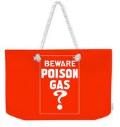Beware Poison Gas - Wwi Sign Weekender Tote Bag