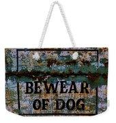 Bewear Of Dog Weekender Tote Bag