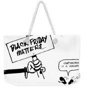 Black Friday Weekender Tote Bag