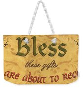 Bless These Gifts Weekender Tote Bag by Debbie DeWitt