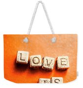 Block Quotes On Love Is All  Weekender Tote Bag
