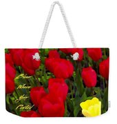 Bloom Where Your Planted Weekender Tote Bag