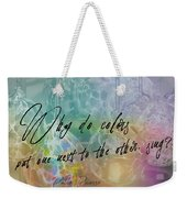 Blown Glass Quote Weekender Tote Bag