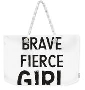 Bold Brave Fierce Girl- Art By Linda Woods Weekender Tote Bag