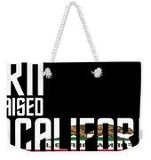 Born And Raised In California Birthday Gift Nice Design Weekender Tote Bag