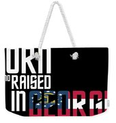 Born And Raised In Georgia Birthday Gift Nice Design Weekender Tote Bag